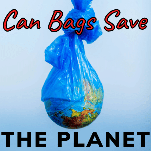 can bags save the planet